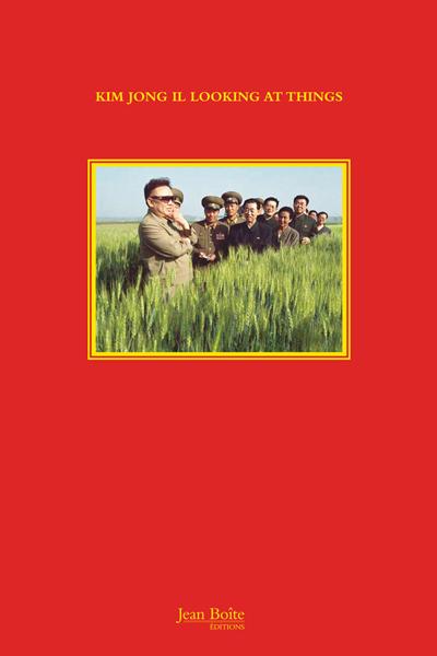 Kim Jong Il Looking at Things | João Rocha et Marco Bohr