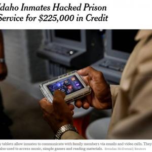 ハッキングで22万5000ドル近くのクレジットを偽造したアイダホ州の受刑者達 塀の中でも音楽やゲームを楽しみたい!?