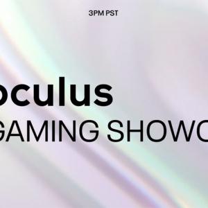 Oculus初のゲームに特化したオンラインイベント「Oculus Gaming Showcase」が4月22日に開催へ