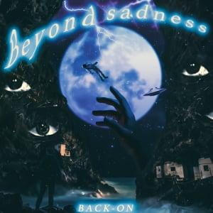 BACK-ON、新ALから「Beyond sadness」先行配信決定